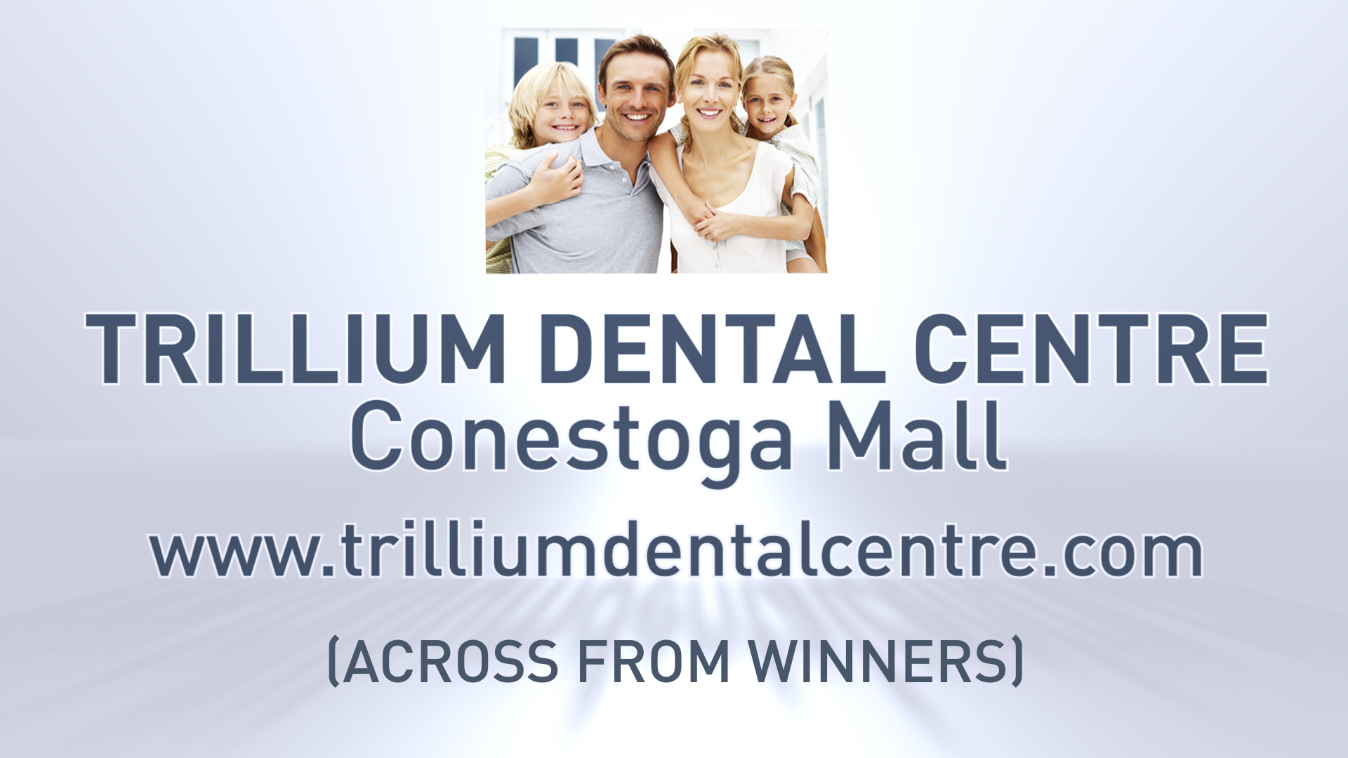 Trillium Dental Centre in Waterloo, ON (located in Conestoga Mall)