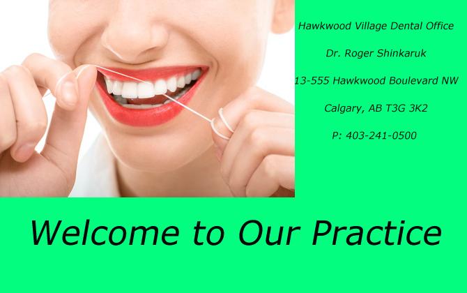 Hawkwood Village Dental Office ! Dr. Roger Shinkaruk
