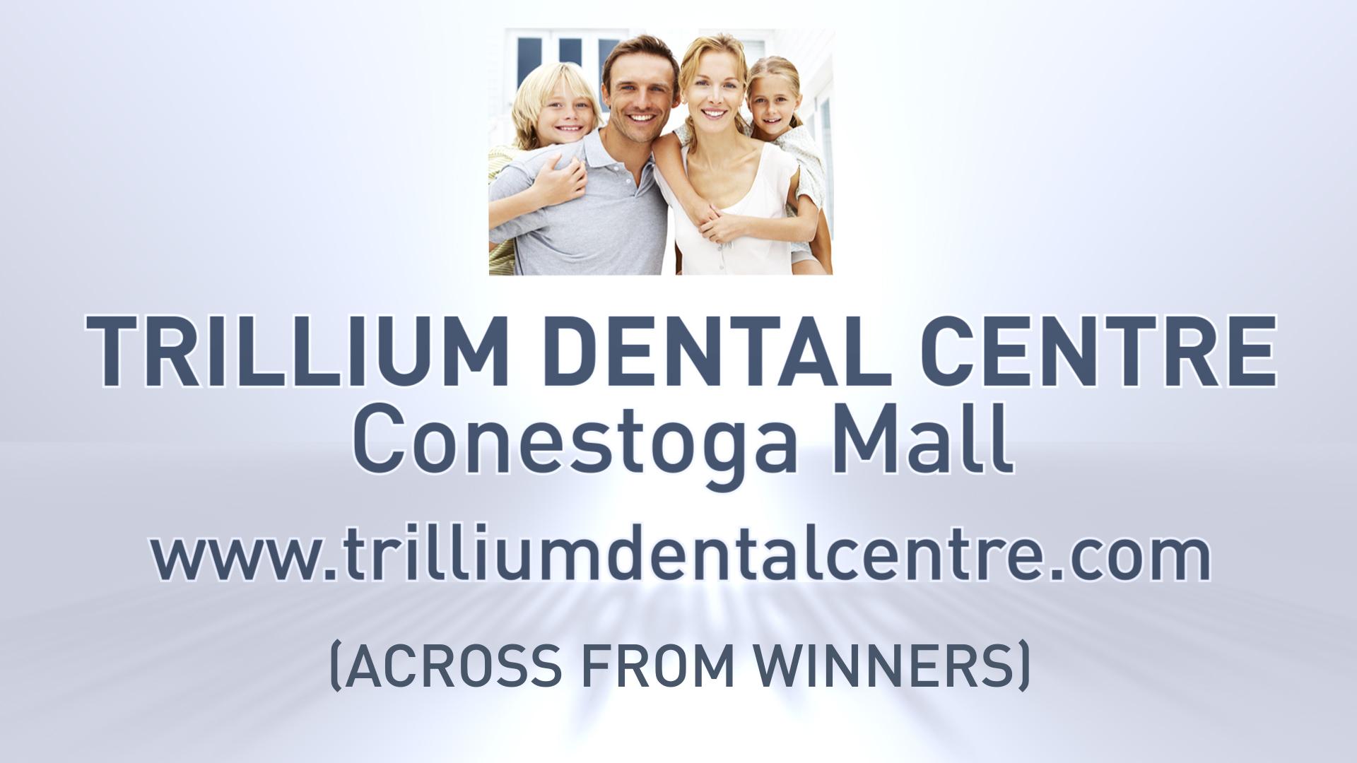 Trillium Dental Centre in Waterloo, ON (located in Conestoga Mall)