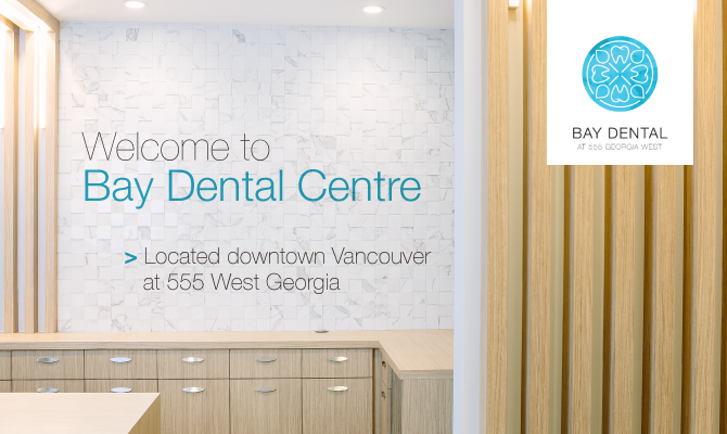 Downtown Vancouver Dentist | Bay Dental Centre at 555 West Georgia
